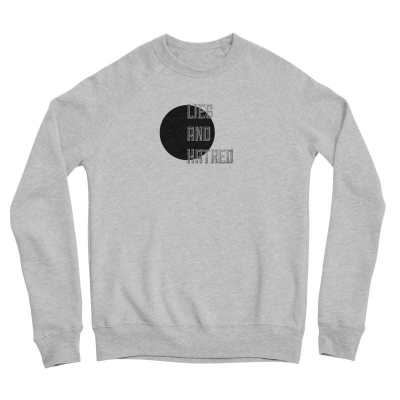 Lies and Hatred v1 Men's Sponge Fleece Sweatshirt by lostsigil's Artist Shop