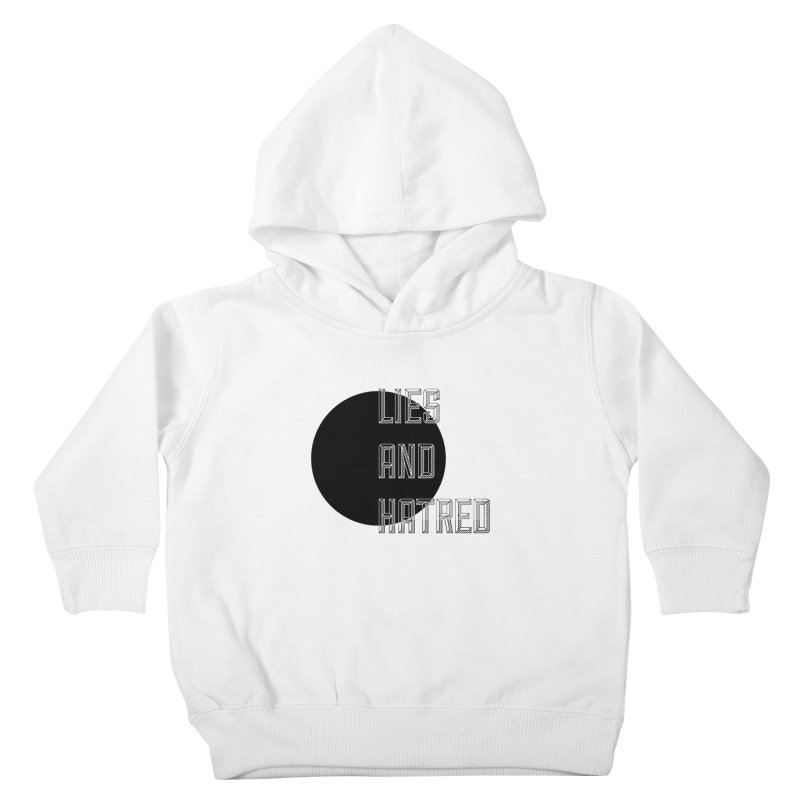 Lies and Hatred v1 Kids Toddler Pullover Hoody by lostsigil's Artist Shop
