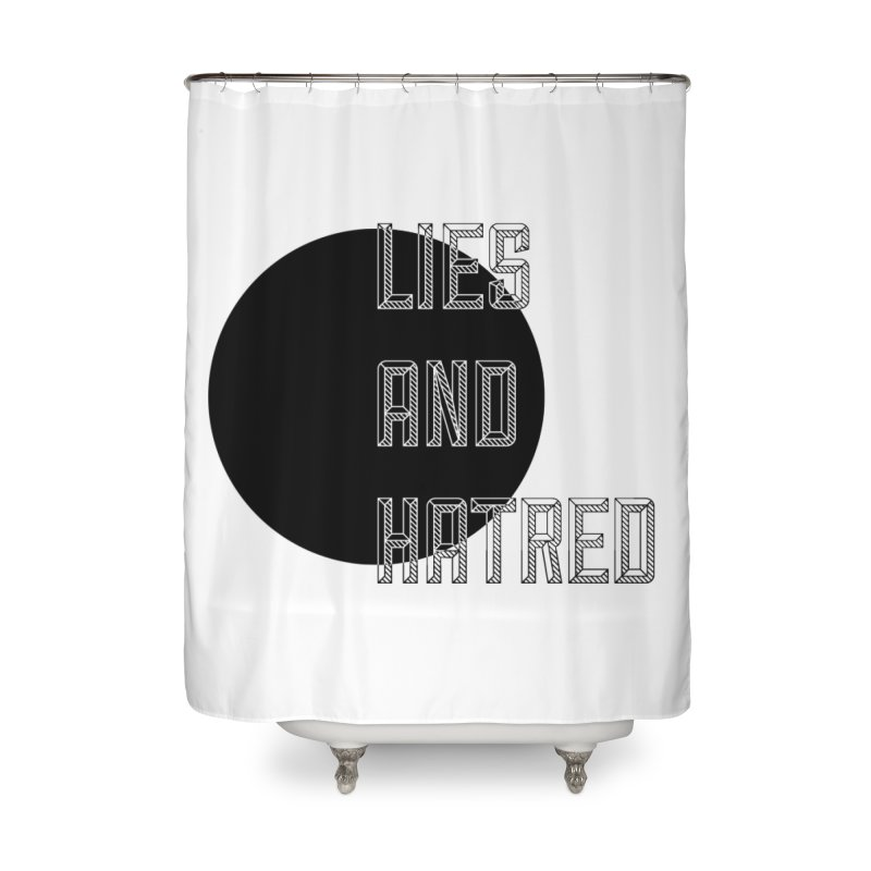 Lies and Hatred v1 Home Shower Curtain by lostsigil's Artist Shop