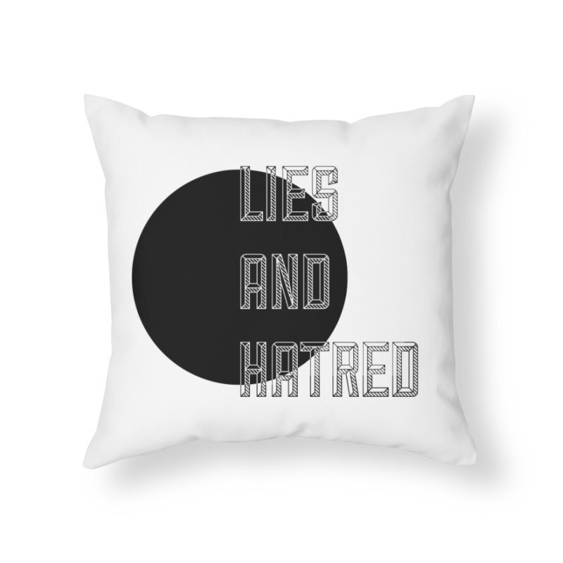 Lies and Hatred v1 Home Throw Pillow by lostsigil's Artist Shop