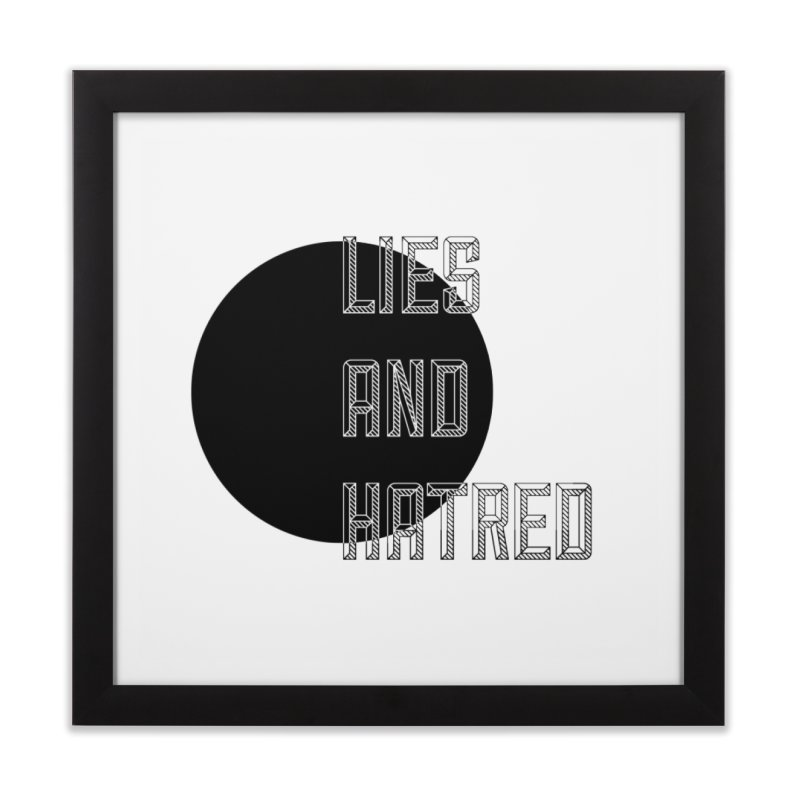 Lies and Hatred v1 Home Framed Fine Art Print by lostsigil's Artist Shop