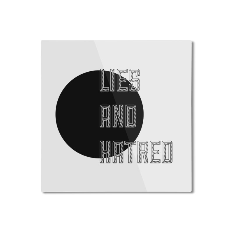 Lies and Hatred v1 Home Mounted Aluminum Print by lostsigil's Artist Shop