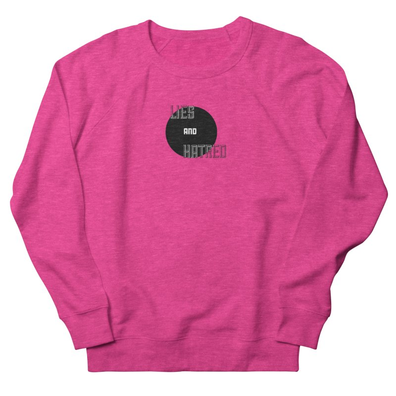 Lies and Hatred v2 Women's French Terry Sweatshirt by lostsigil's Artist Shop