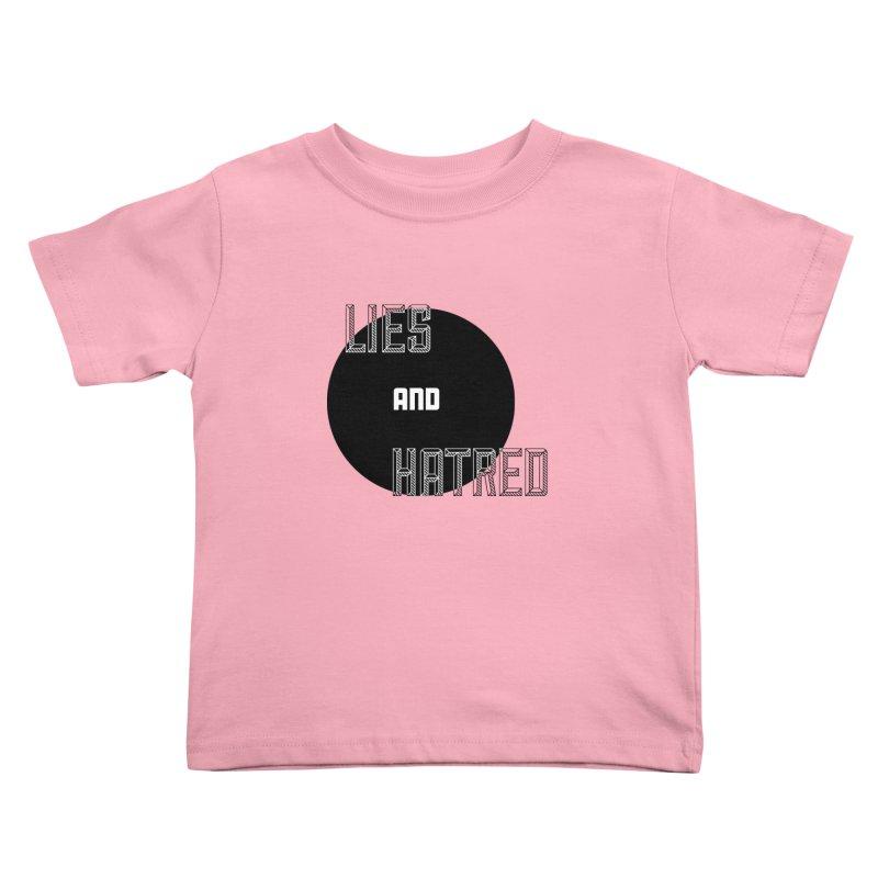 Lies and Hatred v2 Kids Toddler T-Shirt by lostsigil's Artist Shop