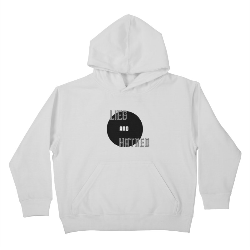 Lies and Hatred v2 Kids Pullover Hoody by lostsigil's Artist Shop