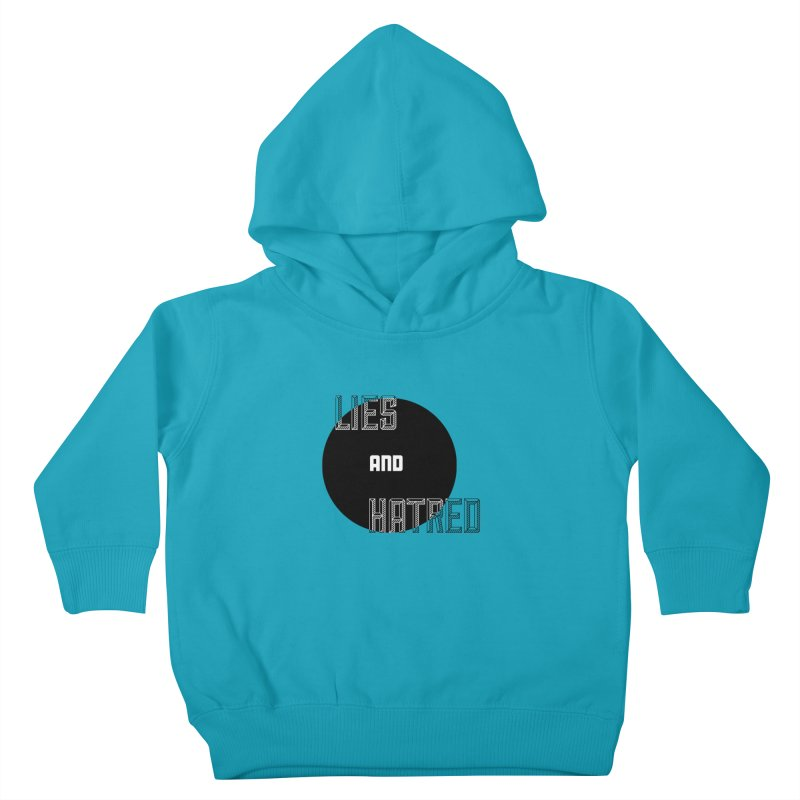 Lies and Hatred v2 Kids Toddler Pullover Hoody by lostsigil's Artist Shop