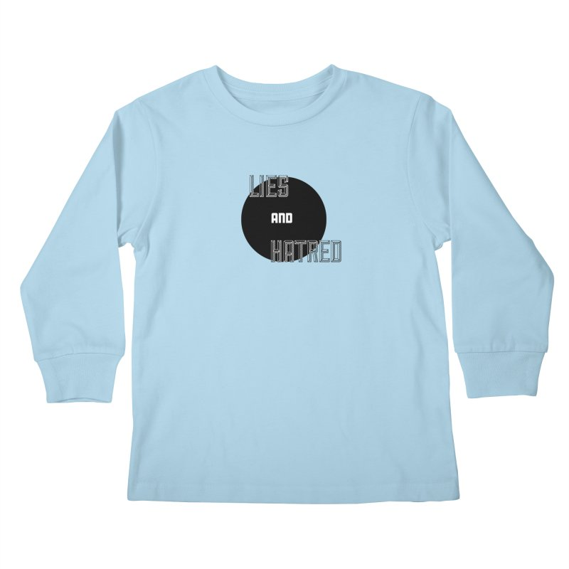 Lies and Hatred v2 Kids Longsleeve T-Shirt by lostsigil's Artist Shop