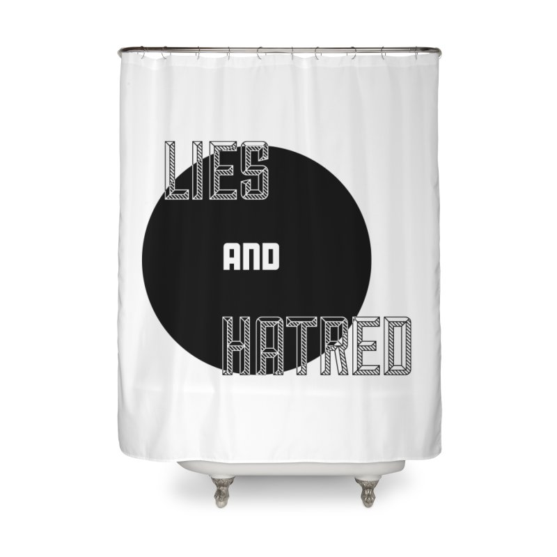 Lies and Hatred v2 Home Shower Curtain by lostsigil's Artist Shop