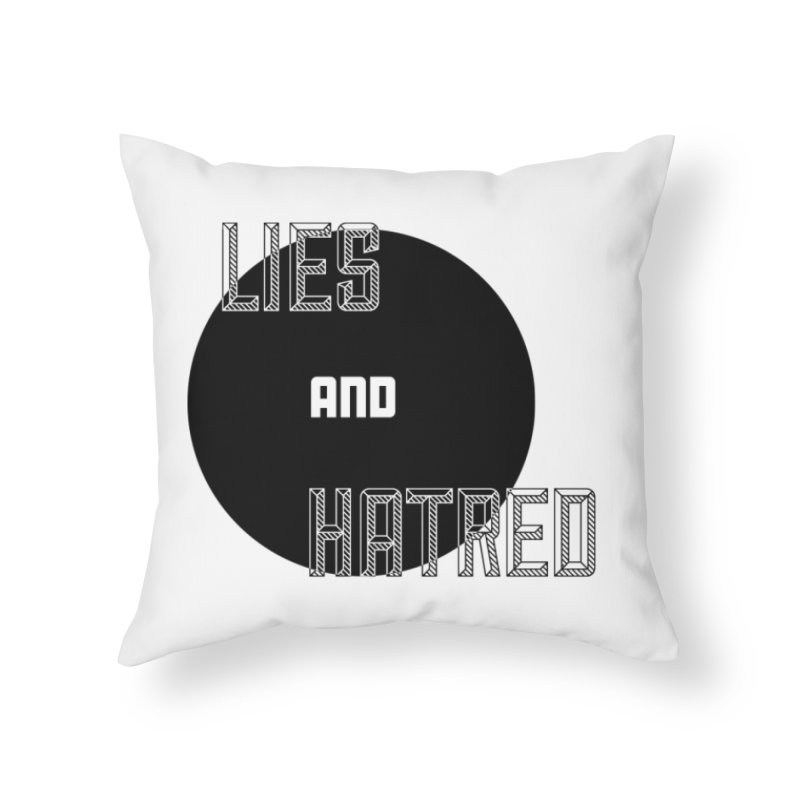 Lies and Hatred v2 Home Throw Pillow by lostsigil's Artist Shop