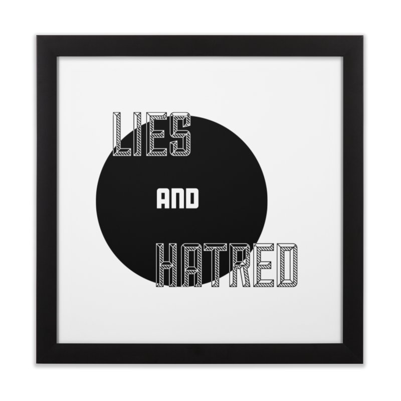 Lies and Hatred v2 Home Framed Fine Art Print by lostsigil's Artist Shop