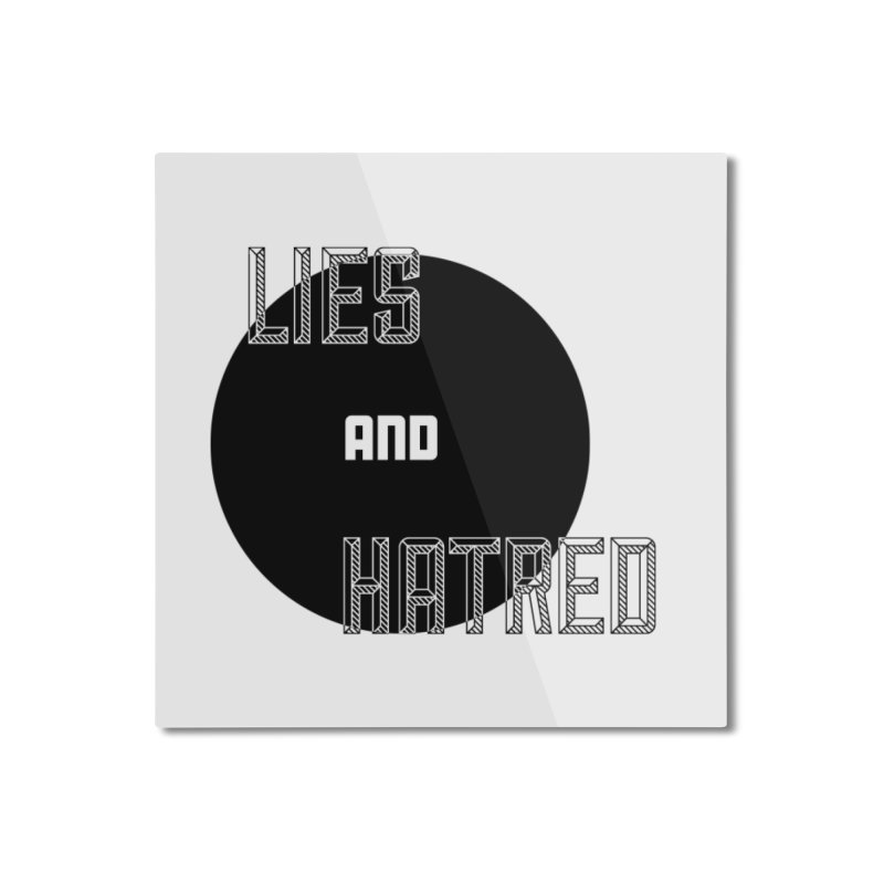 Lies and Hatred v2 Home Mounted Aluminum Print by lostsigil's Artist Shop