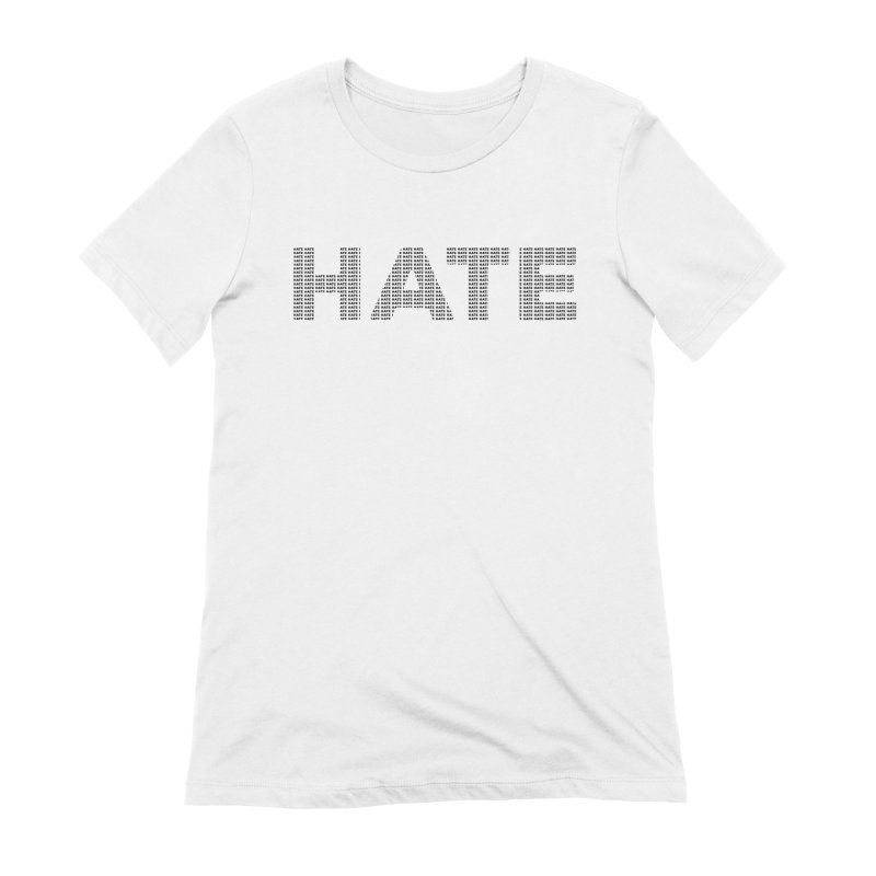Hate v1 Women's Extra Soft T-Shirt by lostsigil's Artist Shop