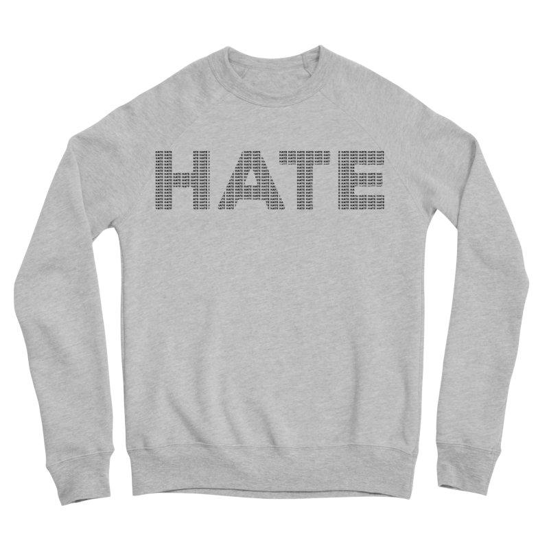 Hate v1 Men's Sponge Fleece Sweatshirt by lostsigil's Artist Shop