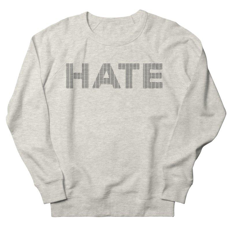 Hate v1 Women's French Terry Sweatshirt by lostsigil's Artist Shop