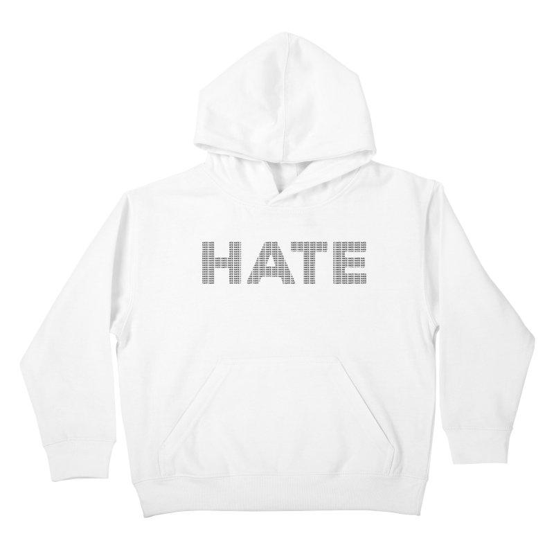 Hate v1 Kids Pullover Hoody by lostsigil's Artist Shop