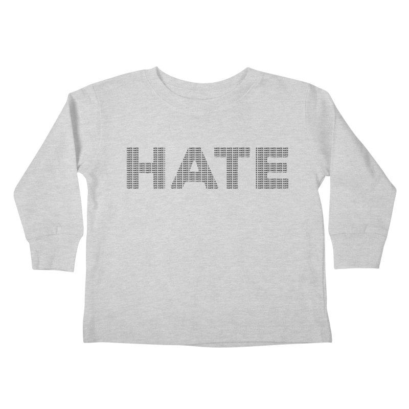 Hate v1 Kids Toddler Longsleeve T-Shirt by lostsigil's Artist Shop
