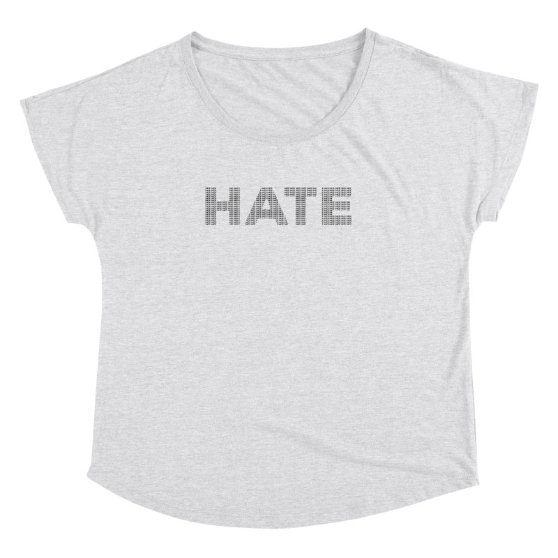 Hate v1 Women's Dolman Scoop Neck by lostsigil's Artist Shop