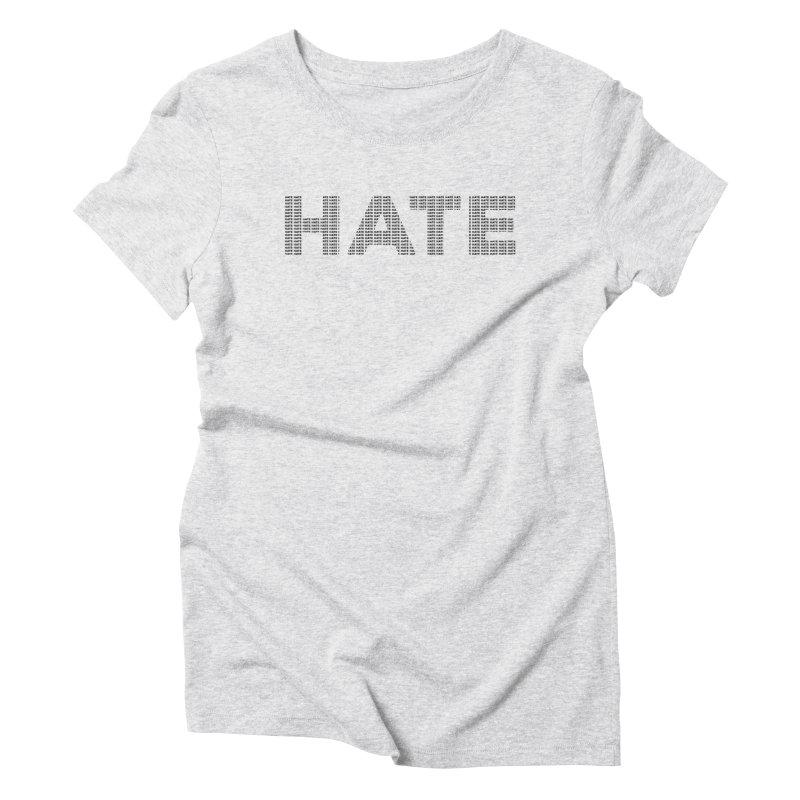 Hate v1 Women's Triblend T-Shirt by lostsigil's Artist Shop
