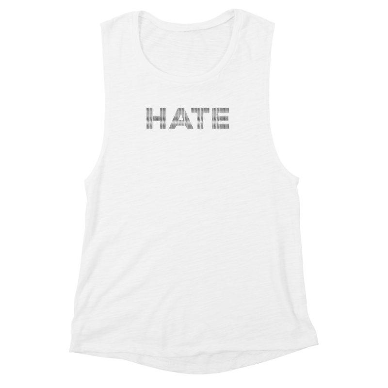 Hate v1 Women's Muscle Tank by lostsigil's Artist Shop