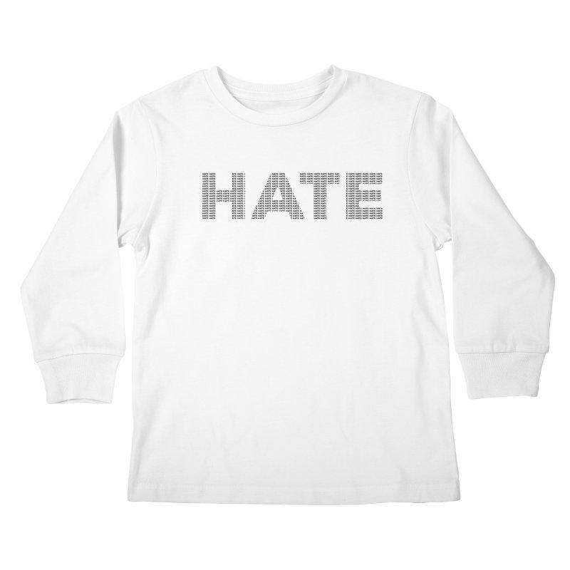Hate v1 Kids Longsleeve T-Shirt by lostsigil's Artist Shop