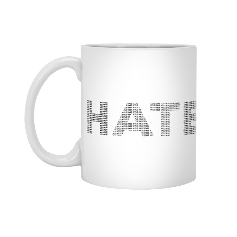 Hate v1 Accessories Mug by lostsigil's Artist Shop