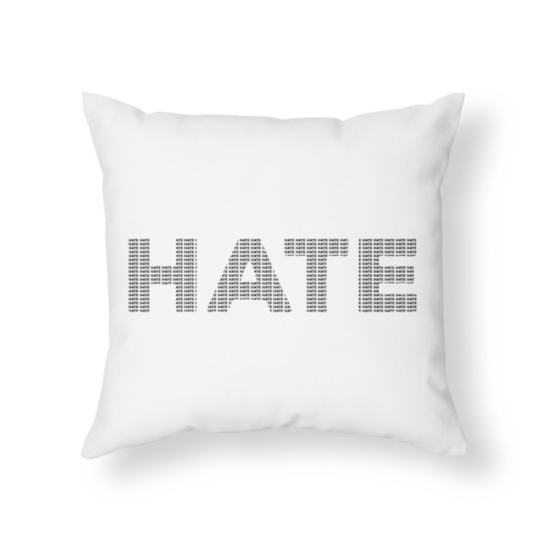 Hate v1 Home Throw Pillow by lostsigil's Artist Shop
