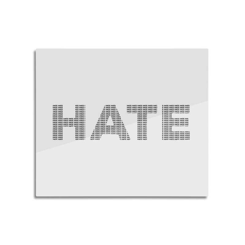 Hate v1 Home Mounted Aluminum Print by lostsigil's Artist Shop