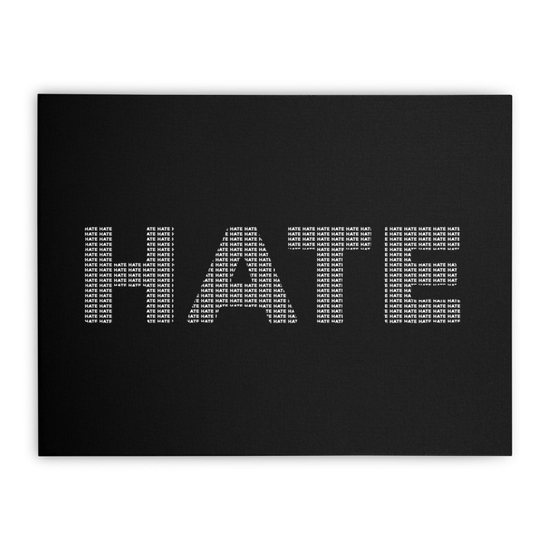 Hate v2 Home Stretched Canvas by lostsigil's Artist Shop
