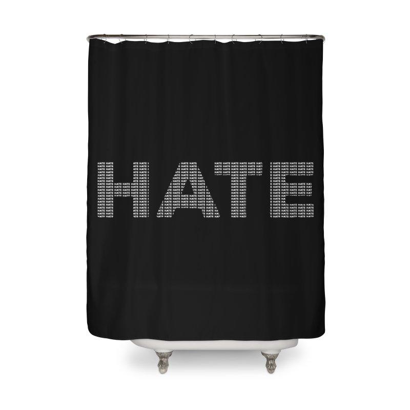 Hate v2 Home Shower Curtain by lostsigil's Artist Shop