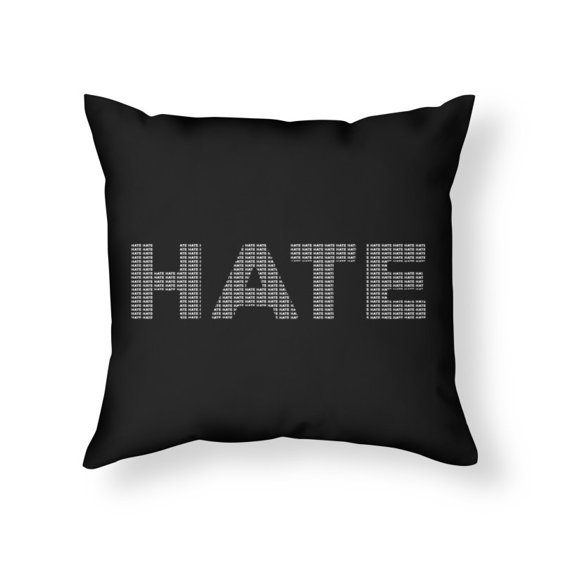 Hate v2 Home Throw Pillow by lostsigil's Artist Shop