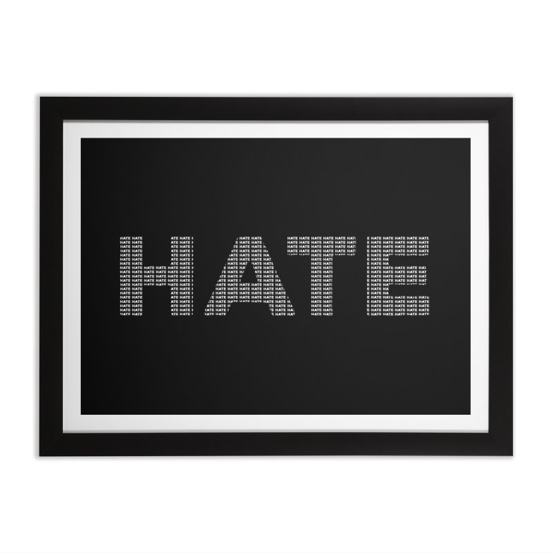 Hate v2 Home Framed Fine Art Print by lostsigil's Artist Shop