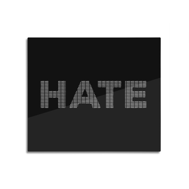 Hate v2 Home Mounted Aluminum Print by lostsigil's Artist Shop