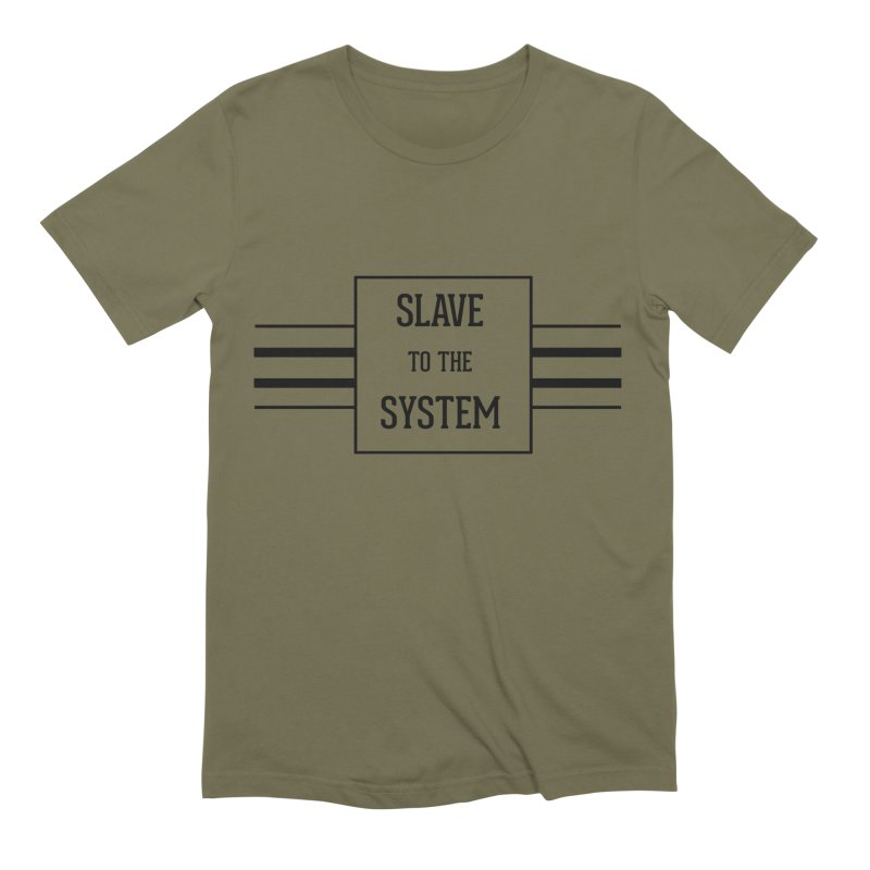 Slave to the System Men's Extra Soft T-Shirt by lostsigil's Artist Shop