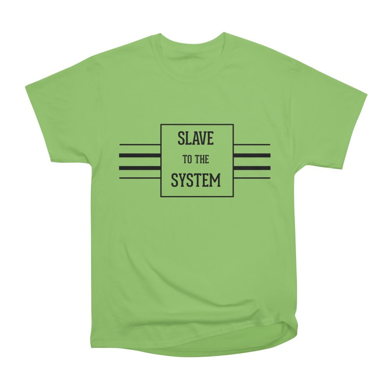 Slave to the System Men's Heavyweight T-Shirt by lostsigil's Artist Shop