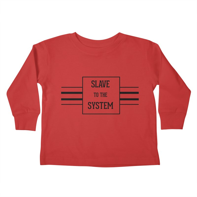 Slave to the System Kids Toddler Longsleeve T-Shirt by lostsigil's Artist Shop