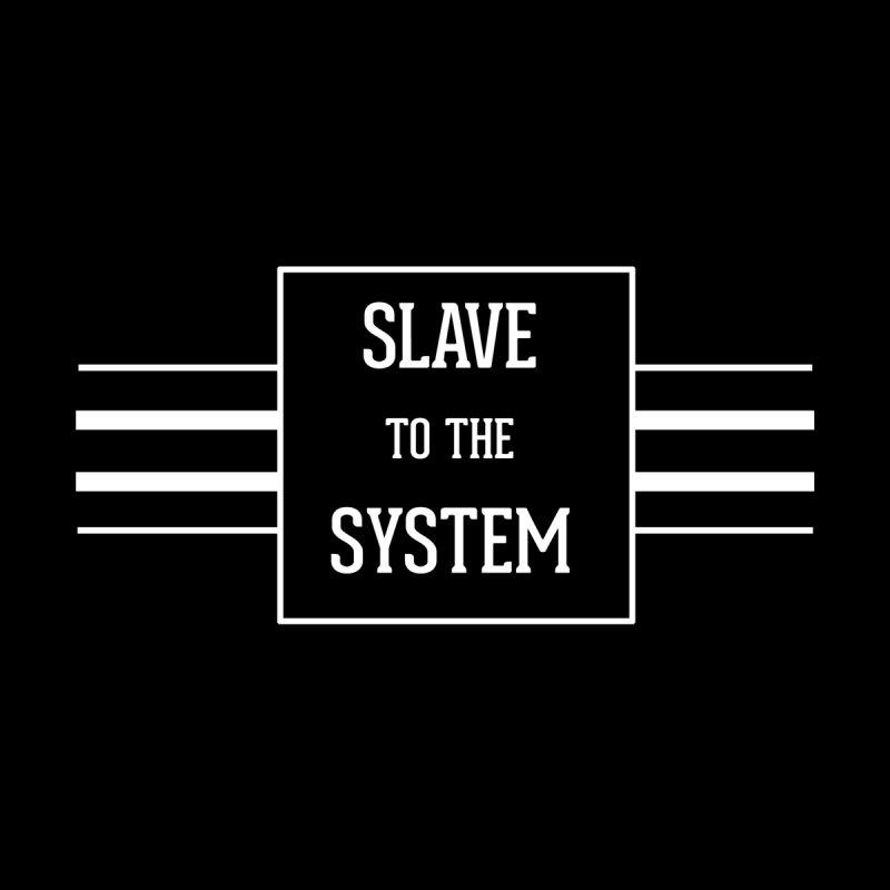 Slave to the System Dark by lostsigil's Artist Shop