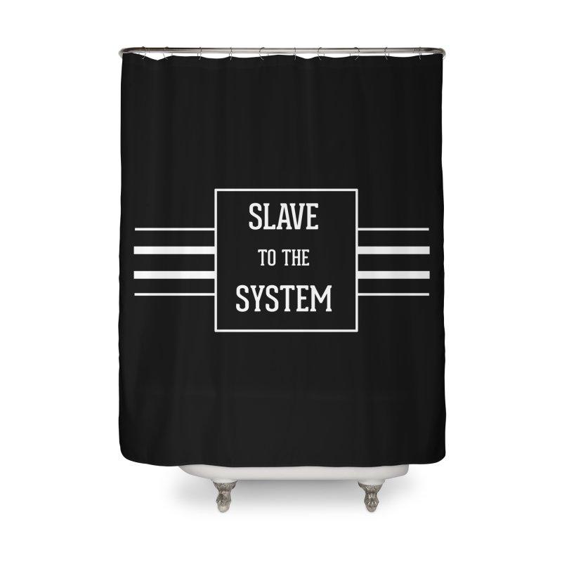 Slave to the System Dark Home Shower Curtain by lostsigil's Artist Shop