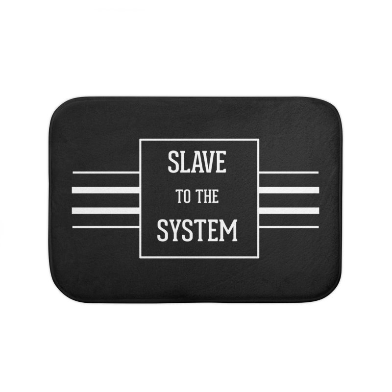Slave to the System Dark Home Bath Mat by lostsigil's Artist Shop