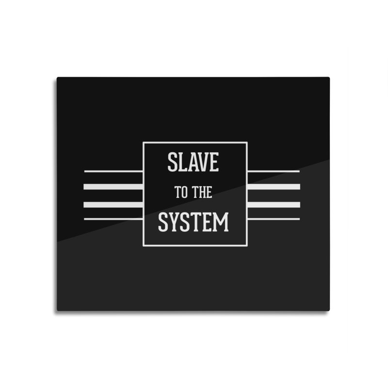 Slave to the System Dark Home Mounted Aluminum Print by lostsigil's Artist Shop
