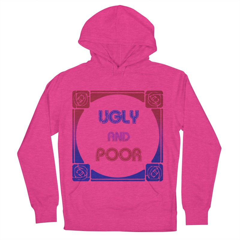 Ugly and Poor Men's French Terry Pullover Hoody by lostsigil's Artist Shop