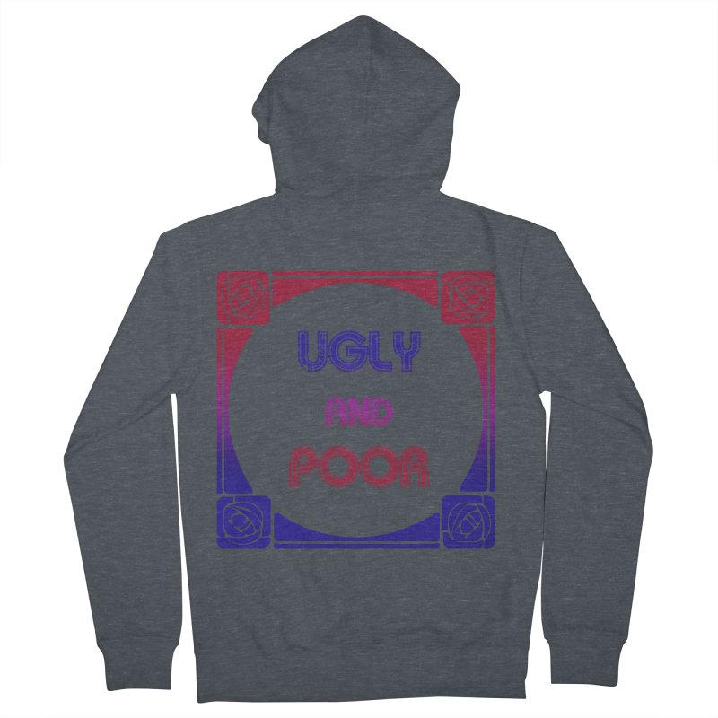 Ugly and Poor Women's French Terry Zip-Up Hoody by lostsigil's Artist Shop
