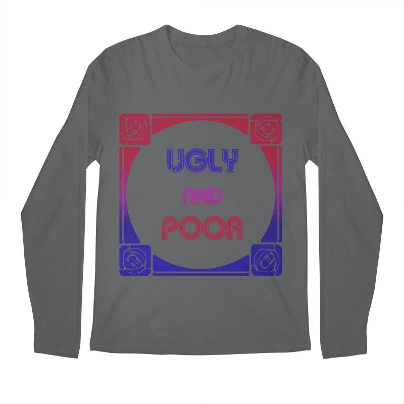 Ugly and Poor Men's Regular Longsleeve T-Shirt by lostsigil's Artist Shop