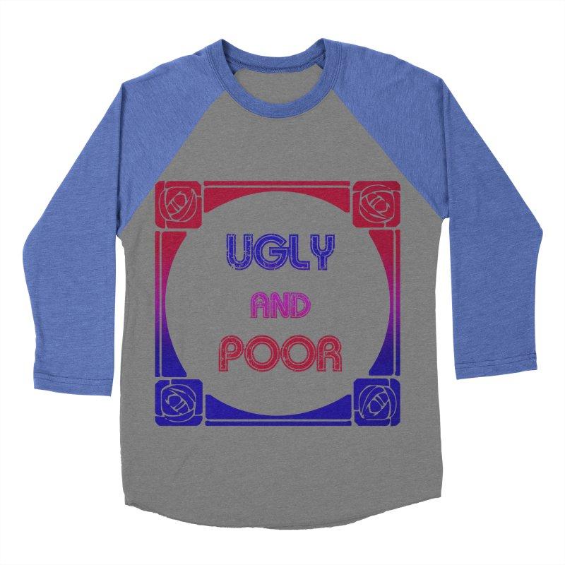 Ugly and Poor Women's Baseball Triblend Longsleeve T-Shirt by lostsigil's Artist Shop
