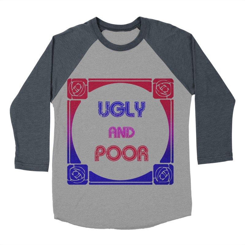 Ugly and Poor Men's Baseball Triblend Longsleeve T-Shirt by lostsigil's Artist Shop