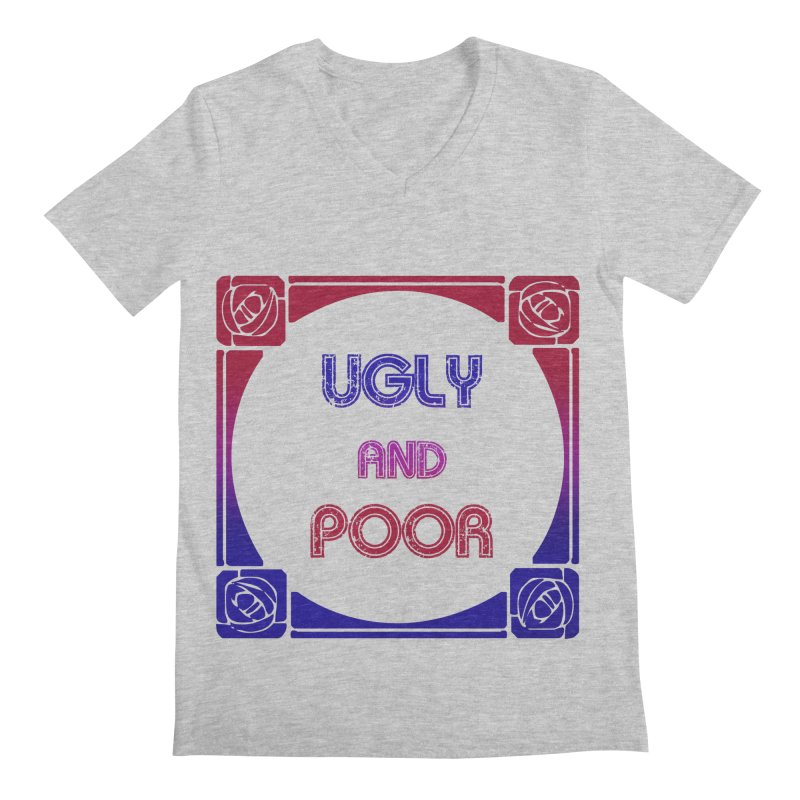Ugly and Poor Men's Regular V-Neck by lostsigil's Artist Shop