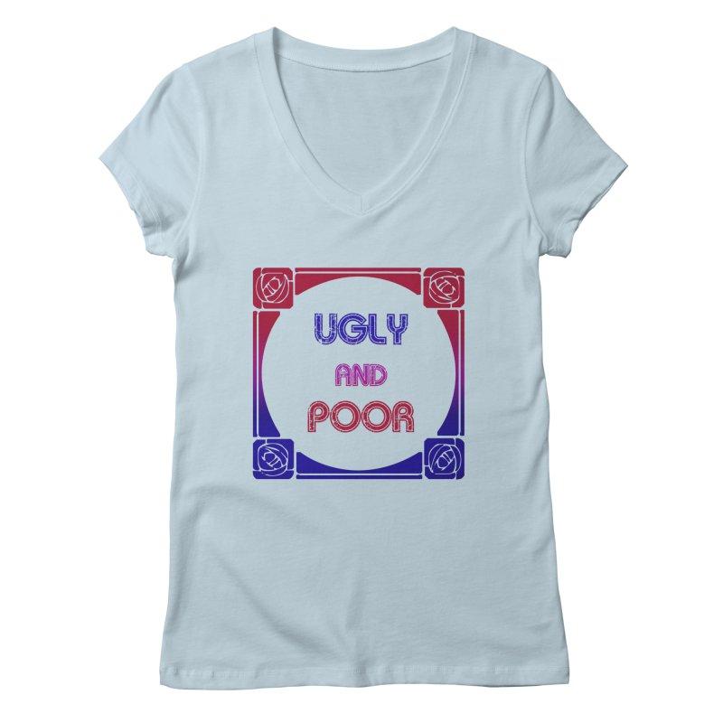 Ugly and Poor Women's Regular V-Neck by lostsigil's Artist Shop