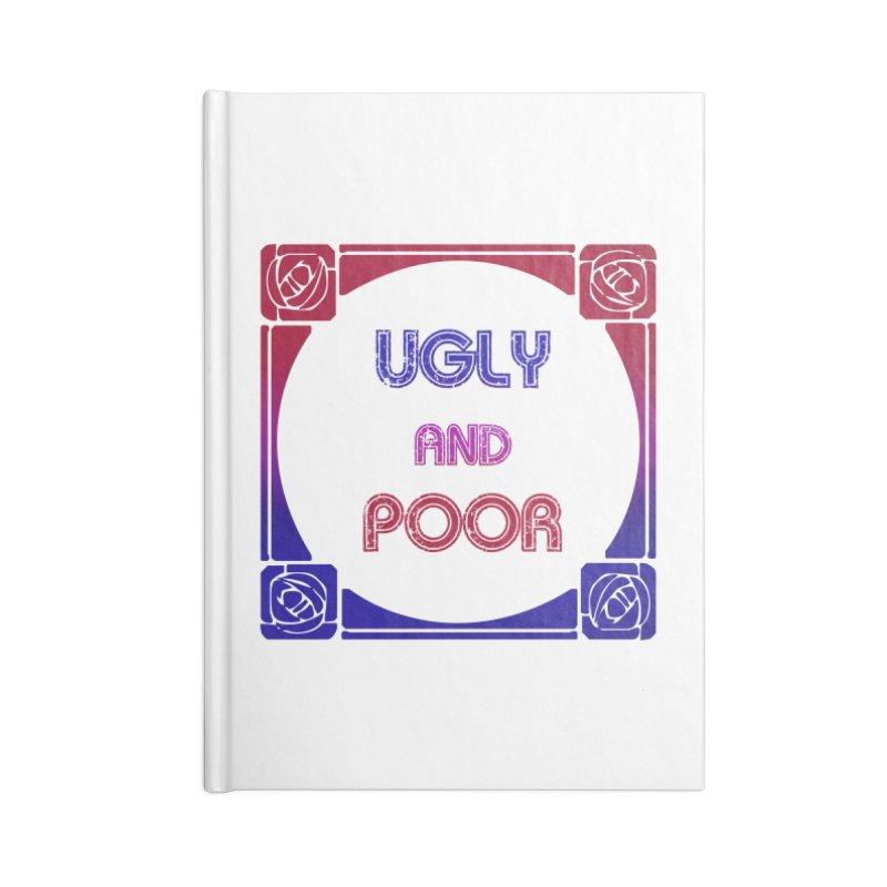 Ugly and Poor Accessories Lined Journal Notebook by lostsigil's Artist Shop
