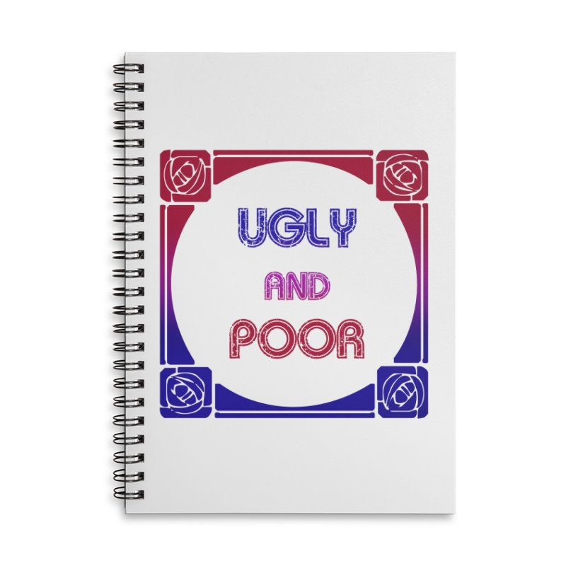 Ugly and Poor Accessories Lined Spiral Notebook by lostsigil's Artist Shop