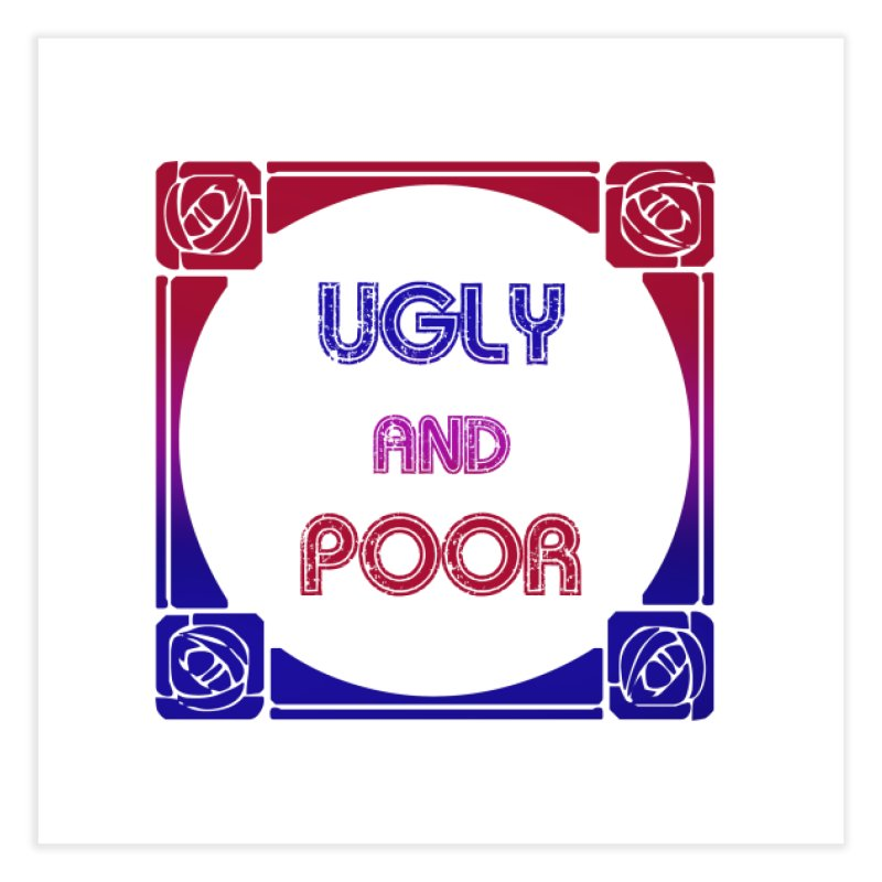 Ugly and Poor Home Fine Art Print by lostsigil's Artist Shop