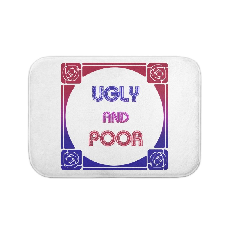 Ugly and Poor Home Bath Mat by lostsigil's Artist Shop